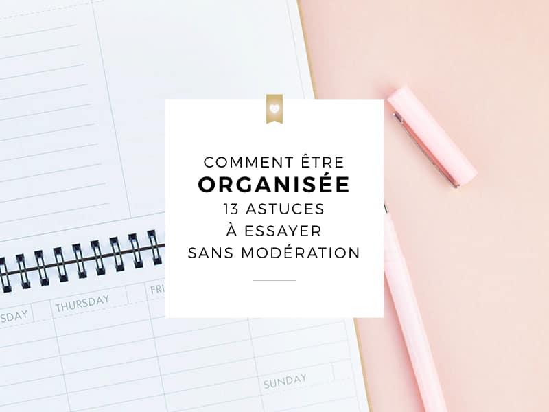 Comment être bien organisé ?